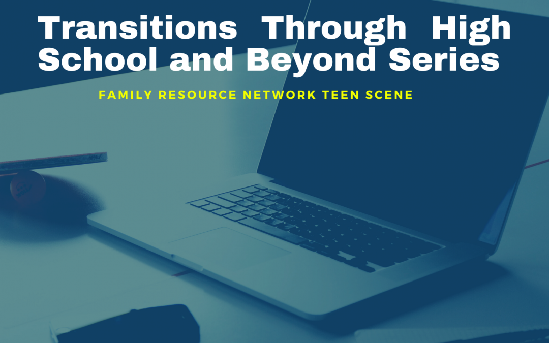 Transitions Through High School and Beyond Series